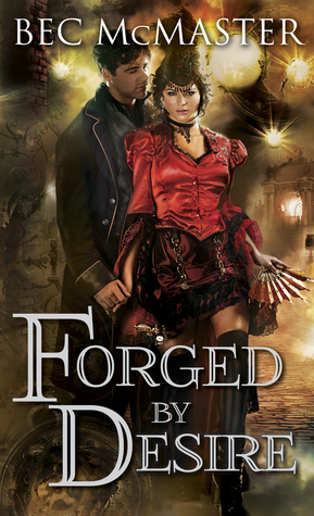 Book cover of Forged by Desire by Bec McMaster