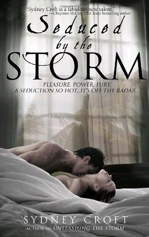 Book cover of Seduced by the Storm by Sydney Croft