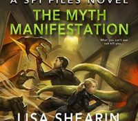 Listen Up! #Audiobook Review: The Myth Manifestation by Lisa Shearin