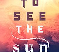 Sunday Snippet: To See the Sun by Kelly Jensen