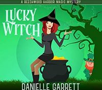 Listen Up! #Audiobook Review: Lucky Witch by Danielle Garrett