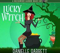 Listen Up! #Audiobook Review: Lucky Witch by Danielle Garrett