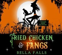 Listen Up! #Audiobook Review: Fried Chicken & Fangs by Bella Falls
