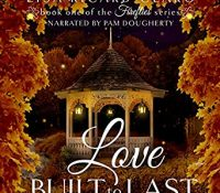 Listen Up! #Audiobook Review: Love Built to Last by Lisa Ricard Claro