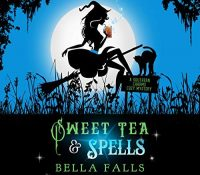 Listen Up! #Audiobook Review: Sweet Tea & Spells by Bella Falls