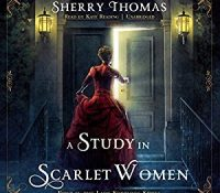 ​Listen Up! #Audiobook Review: A Study in Scarlet Women by Sherry Thomas