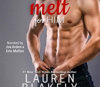 Listen Up! #Audiobook Review: Melt for Him by Lauren Blakely
