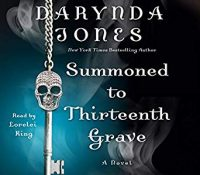 Listen Up! #Audibook Review: Summoned to Thirteenth Grave by Darynda Jones