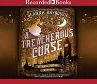 Listen Up! #Audiobook Review: A Treacherous Curse by Deanna Raybourn