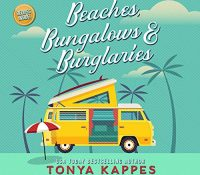 Listen Up! #Audiobook Review: Beaches, Bungalows & Burglaries by Tonya Kappes