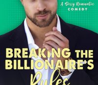 Sunday Snippet: Breaking the Billionaire's Rules by Annika Martin