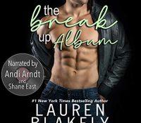 Listen Up! #Audiobook Review: The Break-Up Album by Lauren Blakely
