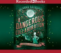 Listen Up! #Audiobook Review: A Dangerous Collaboration by Deanna Raybourn