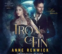 Listen Up! #Audibook Review + #Giveaway: The Iron Fin by Anne Renwick