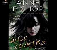 Listen Up! #Audiobook Review: Wild Country by Anne Bishop