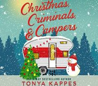 Listen Up! #Audiobook Review: Christmas, Criminals, & Campers by Tonya Kappes