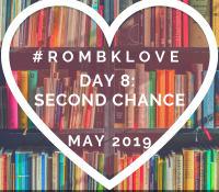 #Rombklove Day 8: Second Chances