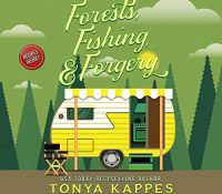 Listen Up! #Audiobook Review: Forests, Fishing, & Forgery by Tonya Kappes
