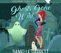 Listen Up! #Audiobook Review: Ghosts Gone Wild by Danielle Garrett
