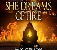 Listen Up! #Audiobook Review: She Dreams of Fire by M.K. Gibson