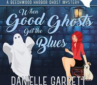 Listen Up! #Audiobook Review: When Good Ghosts Get the Blues by Danielle Garrett