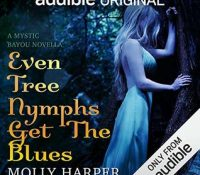 #JIAM Listen Up! #Audiobook Review: Even Tree Nymphs Get the Blues by Molly Harper