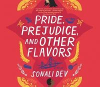 #JIAM Listen Up! #Audiobook Review: Pride, Prejudice, and Other Flavors by Sonali Dev