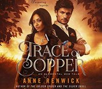 Listen Up! #Audiobook Review: A Trace of Copper by Anne Renwick