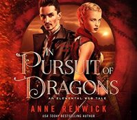 Listen Up! #Audiobook Review: In Pursuit of Dragons by Anne Renwick