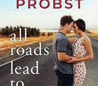 Review: All Roads Lead to You by Jennifer Probst