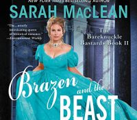 Listen Up! #Audiobook Review: Brazen and the Beast by Sarah MacLean