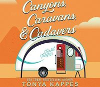 Listen Up! #Audiobook Review: Canyons, Caravans, & Cadavers by Tonya Kappes