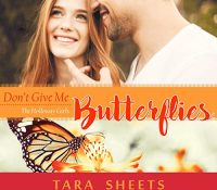 Listen Up! #Audiobook Review: Don't Give Me Butterflies by Tara Sheets
