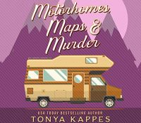 Listen Up! #Audiobook Review: Motorhomes, Maps, & Murder by Tonya Kappes