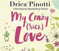 Sunday Snippet: My Crazy (Sick) Love by Drica Pinotti