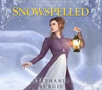 Listen Up! #Audiobook Review: Snowspelled by Stephanie Burgis