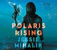 Listen Up! #Audiobook Review: Polaris Rising by Jessie Mihalik