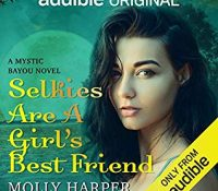 Listen Up! #Audiobook Review: Selkies Are a Girl's Best Friend by Molly Harper