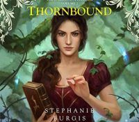 Listen Up! #Audiobook Review: Thornbound by Stephanie Burgis