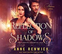 Listen Up! #Audiobook Review: A Reflection of Shadows by Anne Renwick