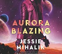 Listen Up! #Audiobook Review: Aurora Blazing by Jessie Mihalik