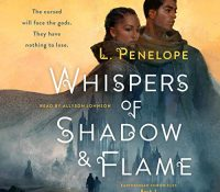 Listen Up! Whispers of Shadow and Flame by L. Penelope