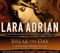 Listen Up! #Audiobook Review: Break the Day by Lara Adrian