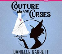Listen Up! #Audiobook Review: Couture and Curses by Danielle Garrett