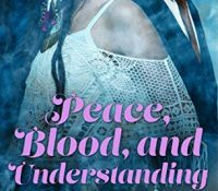 Review: Peace, Blood, and Understanding by Molly Harper