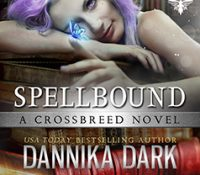 Listen Up! #Audiobook Review: Spellbound by Dannika Dark