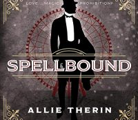 Listen Up! #Audiobook Review: Spellbound by Allie Therin