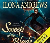Listen Up! #Audiobook Review: Sweep of the Blade by Ilona Andrews