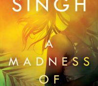 Release Day Spotlight: A Madness of Sunshine by Nalini Singh
