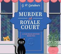 Listen Up! #Audiobook Review: Murder at Royale Court by G.P. Gardner